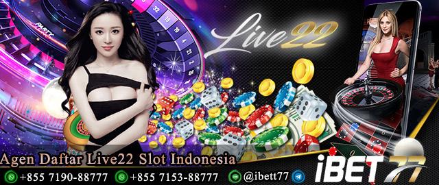 Agen Daftar Live22 Slot Indonesia