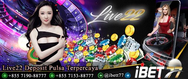 Live22 Deposit Pulsa Terpercaya